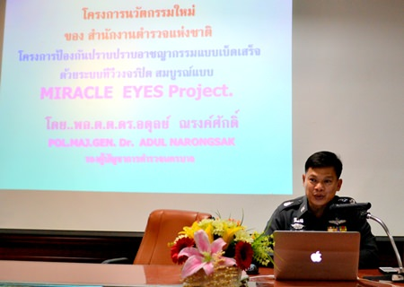 Pol. Maj. Gen. Dr. Adul Narongsak is offering to expand Bangkok's fledgling Miracle Eyes program to Pattaya.