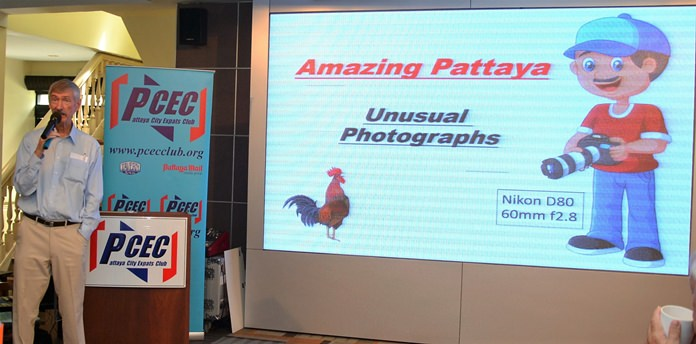 Member Ian Frame, an avid photographer, introduces his photographic essay, Amazing Pattaya, to his PCEC audience.