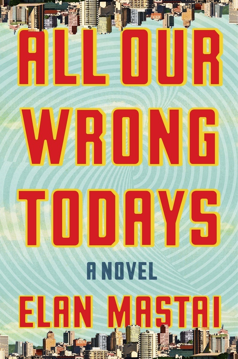 Book Review-All Our Wrong Todays