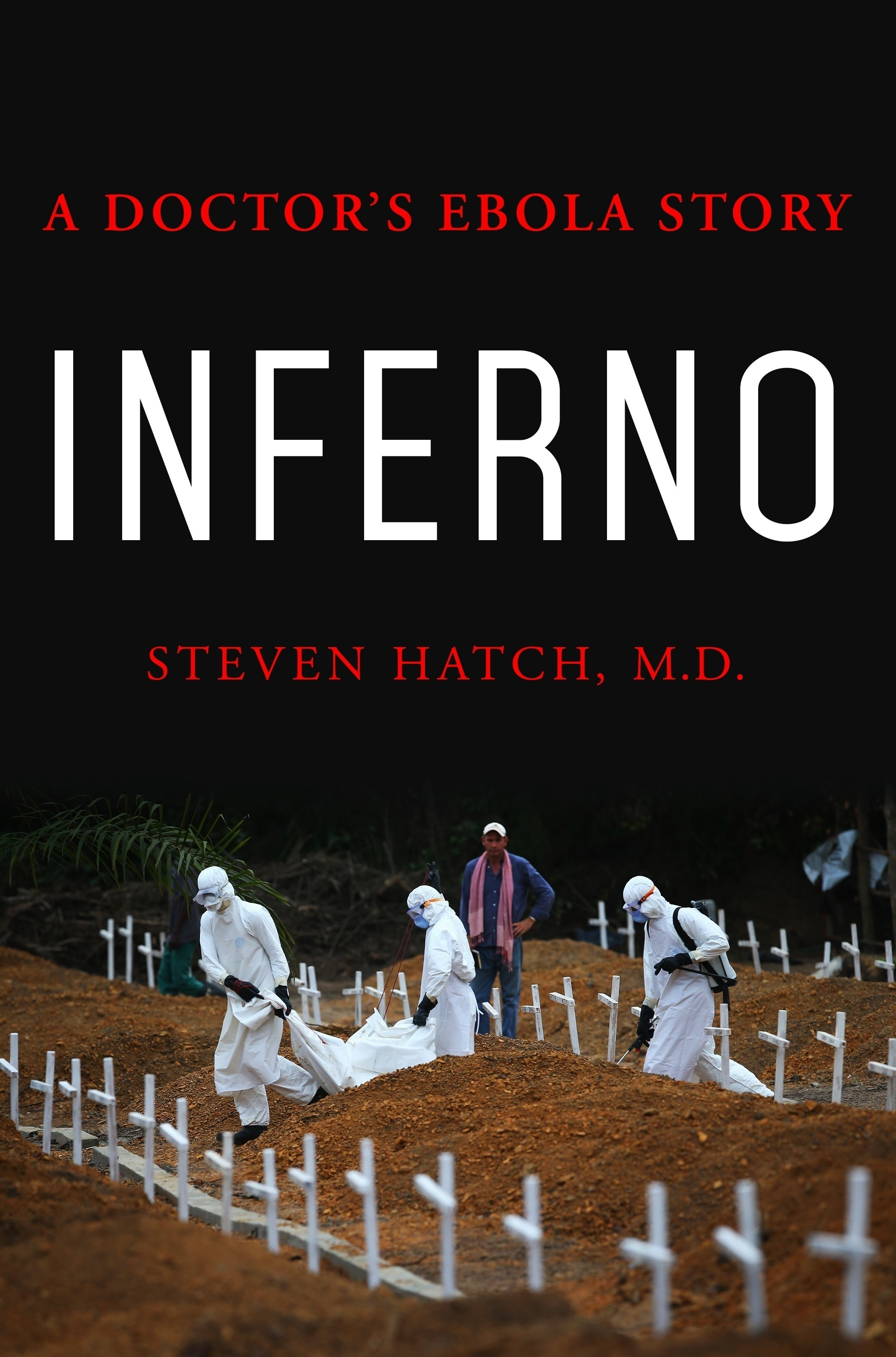 """This image released by St. Martin's Press shows """"Inferno: A Doctor's ebola Story,"""" by Steven Hatch M.D. (St. Martin's Press via AP)"""