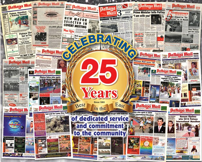 This edition marks the 25th anniversary of the first Pattaya Mail, Vol. I No. 1 that hit the newsstands on July 23, 2018. In today's day and age, it's remarkable for any business to last this long, but we did, and do not plan on stopping anytime soon. Spread throughout the following pages of this anniversary edition, we take a look back at the past 25 years. We hope you will enjoy reading it as much as we did researching and publishing it. It is with heartfelt thanks that we salute you the reader, you the advertiser, and you the contributor, for without you we wouldn't have been able to last this long. We hope we may continue to live up to your expectations for many years to come.