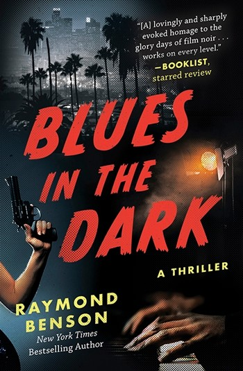 """Blues in the Dark: a Thriller,"" Arcade Books, by Raymond Benson."