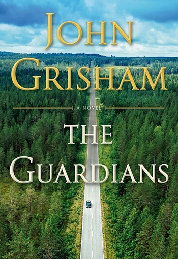 """""""The Guardians: a Novel,"""" published by Doubleday, by John Grisham."""
