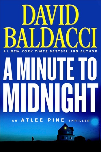 """""""A Minute to Midnight: an Atlee Pine Thriller,"""" Grand Central Publishing, by David Baldacci."""