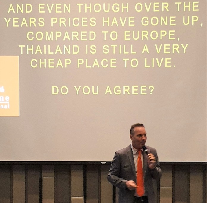A benefit for Expats living in Thailand pointed out by Andrew Stocks to his PCEC audience is that it is still less costly to live here in lieu of one's own country.