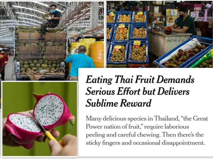 Thailand's famous fruit highlighted in the New York Times included Lychee, jackfruit, rambutan, mangosteen, salak, and durian.